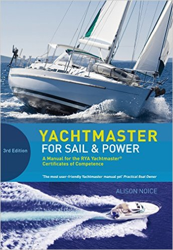 Yachtmaster for Sail and Power by Alison Noice